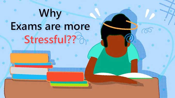 Why Exams are more stressful?