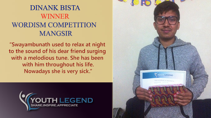 Through the eyes of the Beholder – Dinank Bista, Wordism Winner, Magsir