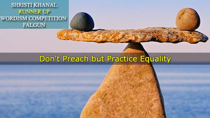 Don't Preach but Practice Equality – Shristi Khanal, Runner Up, Falgun, 2074