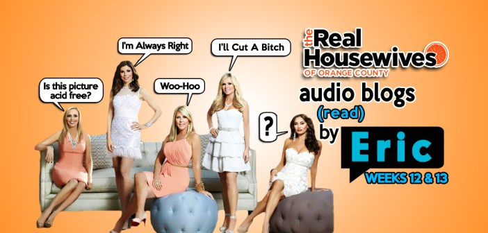 RHOC – Season 9 EP12 & E13 – Bravo Housewives Audio Blogs!