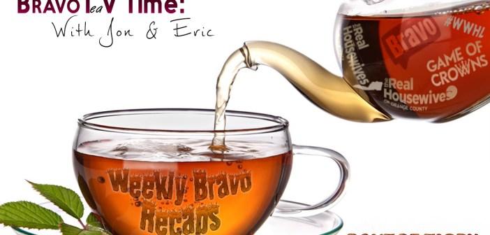 Tea Time #Bravo Weekly Recap Show – Feb 10th 2016
