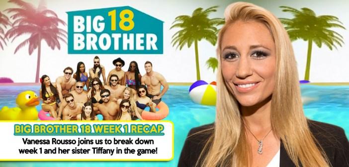 #BB18 Week 1 Recap With Vanessa Rousso!