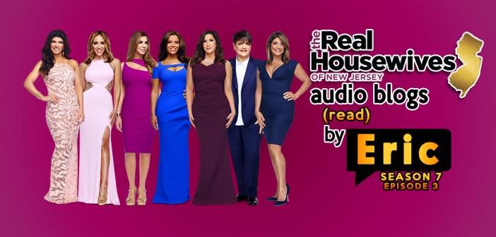 #RHONJ Season 7:  EP3 Bravo Blogs Read To You!
