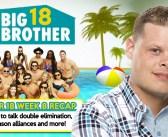 #BB18 Week 8 Recap Show With Derrick Levasseur