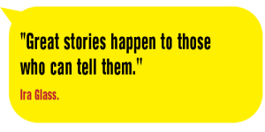 Great stories happen-Ira Glass