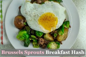 ... Hash with brussels sprouts, new potatoes, ground beef and a fried egg