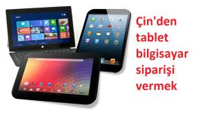 Çin'den tablet bilgisayar siparişi vermek