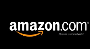 amazon.comdan alışveriş nasıl yapılır