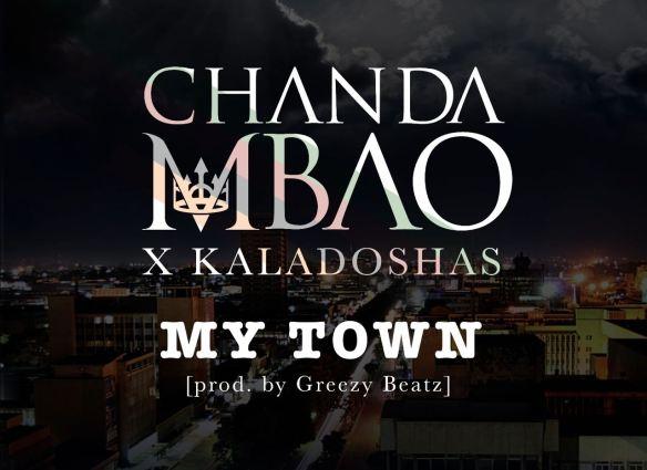 Chanda Mbao - My Town ft. Kaladoshas