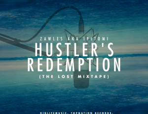 Hustler's Redemption (the lost mixtape) out now!