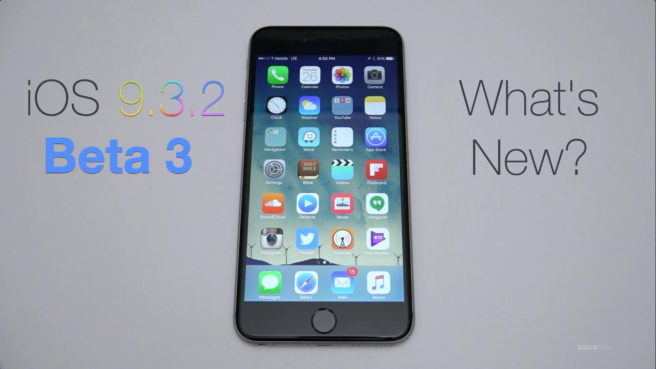 iOS 9.3.2 Beta 3 – What's New?