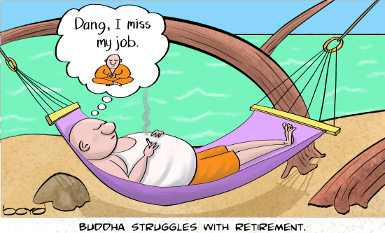 Buddha struggles with retirement