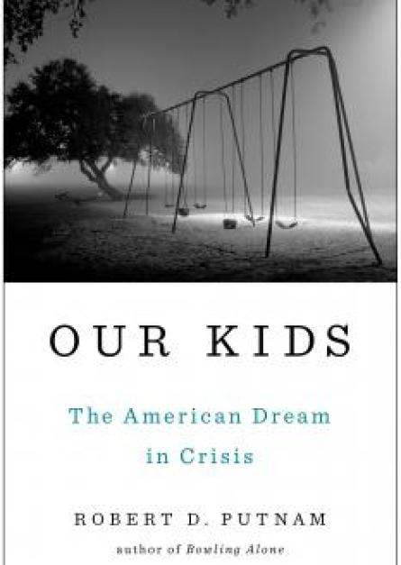 Our Kids The American Dream in Crisis By Robert D. Putnam epub book