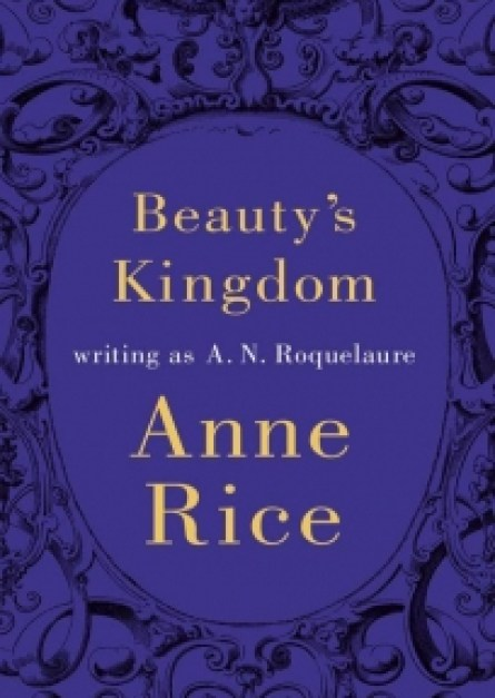 A. N. Roquelaure, Anne Rice Beauty's Kingdom epub free download