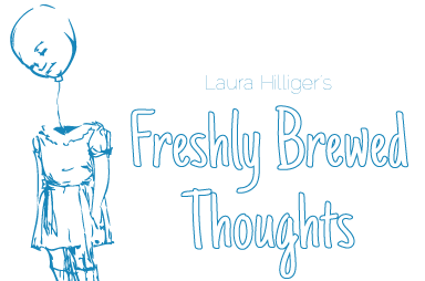 Freshly Brewed Thoughts Weekly Newsletter