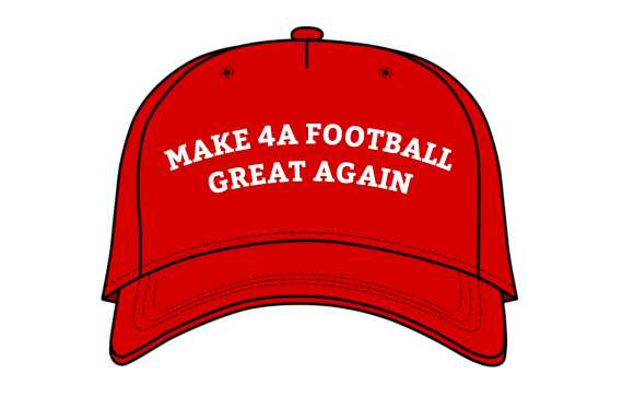 Make 4A Football Great Again