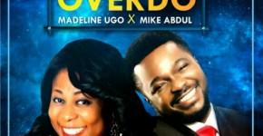 Jehovah Overdo - Madeline Ugo Ft. Mike Abdul-600x600