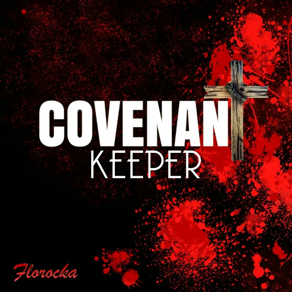 Gospel Song: Download Convenant Keeper By Florocka | @Florocka