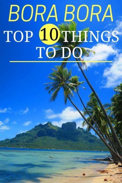 Top 10 Things To Do In Bora Bora | X Days In Y