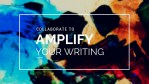 Collaborate to Amplify Your Writing