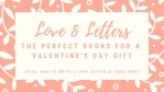 Love & Letters: The Perfect Books for a Valentine's Day Gift