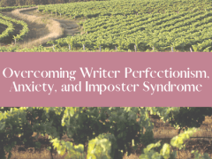 Overcoming Writer Perfectionism, Anxiety, and Imposter Syndrome