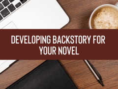 Developing Backstory for Your Novel