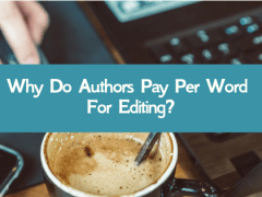 Why Do Authors Pay Per Word For Editing?