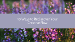 10 Ways to Rediscover Your Creative Flow