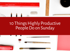 10 Things Highly Productive People Do on Sunday