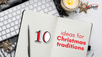 10 Ideas For Christmas Traditions