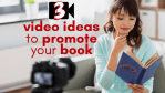 Video Marketing For Self-Published Authors