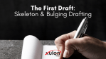 The First Draft: Skeleton Draft or Bulging Draft