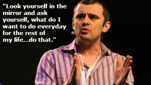 Gary Vaynerchuck  @GaryVee  Look yourself int mirror