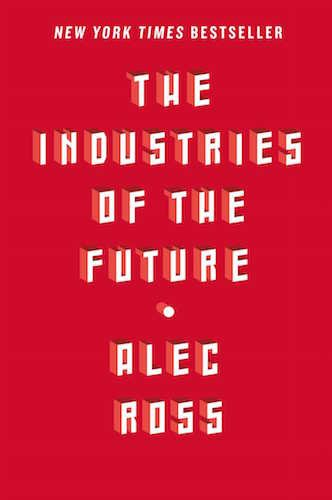 the-industries-of-the-future-by-alec-ross