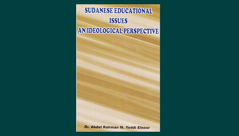 Sudanese Educational Issues An Ideological Perspective