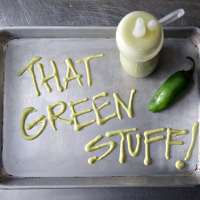 "Jalapeno Creamy Sauce ""That Green stuff"""