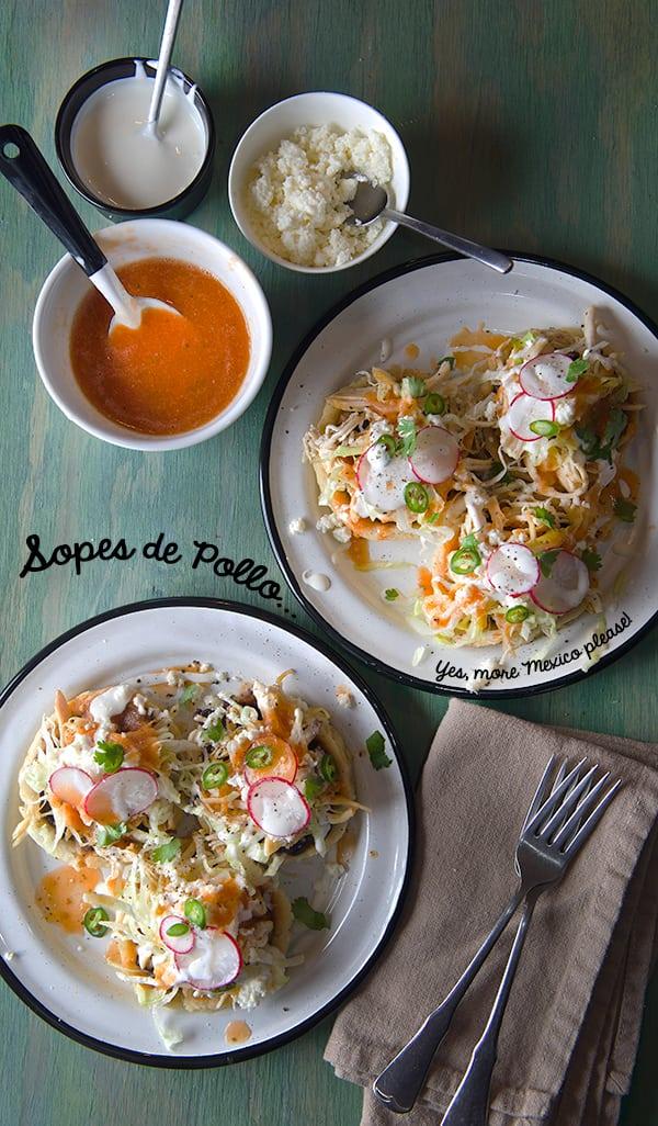 sopes-de-pollo-mexican-antojitos-corn-masa-yes-more-please