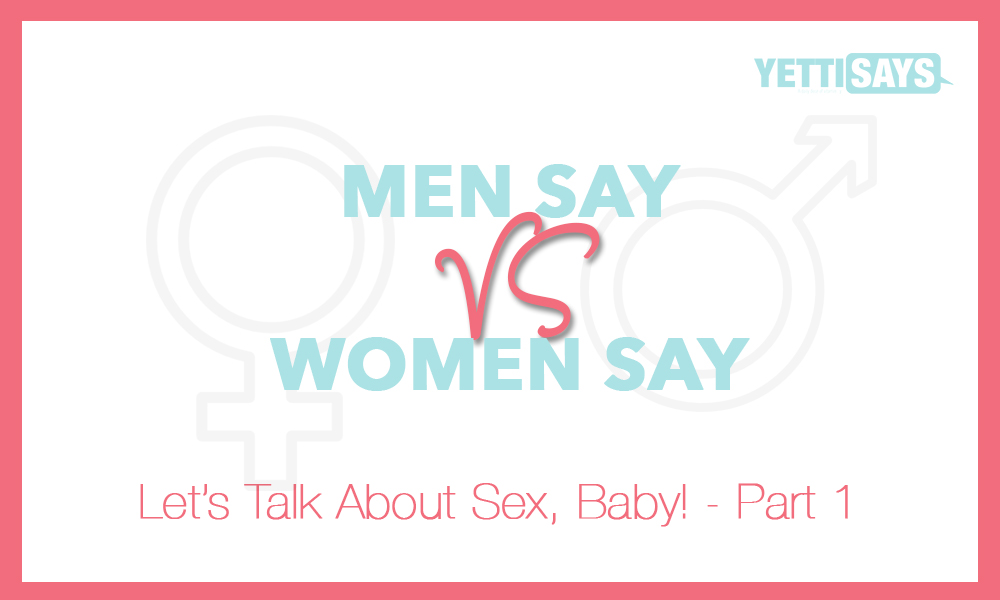The Women Respond: Let's Talk About Sex Baby! Part 1