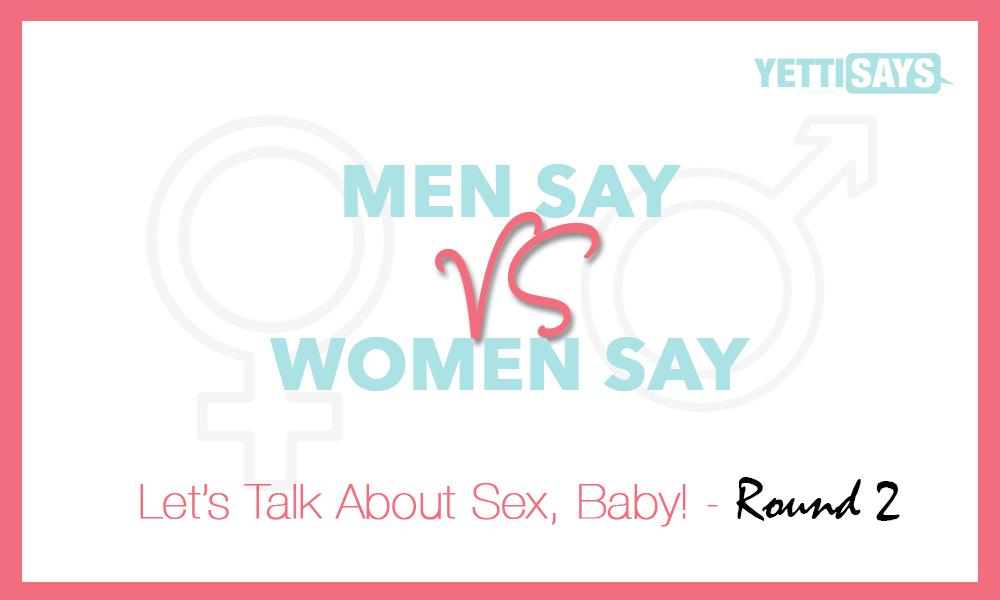 Women Say: Let's Talk Sex, Baby! Pt2