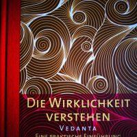 """Nachhilfe in Erleuchtung & eine gute Einführung in Vedanta """"Die Wirklichkeit verstehen""""  von James Swartz"""