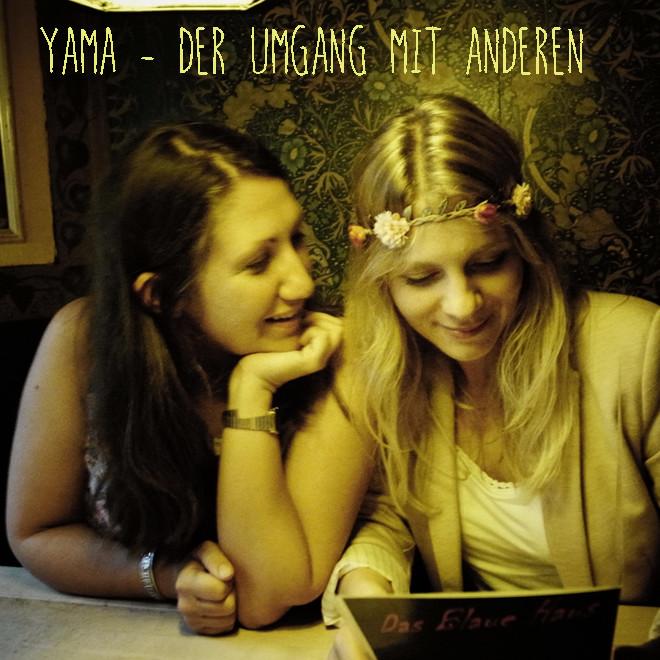 Das Knigge des Yoga Teil 1: Yama - Mein Umgang mit anderen (Vorbereitung für die Meditation)