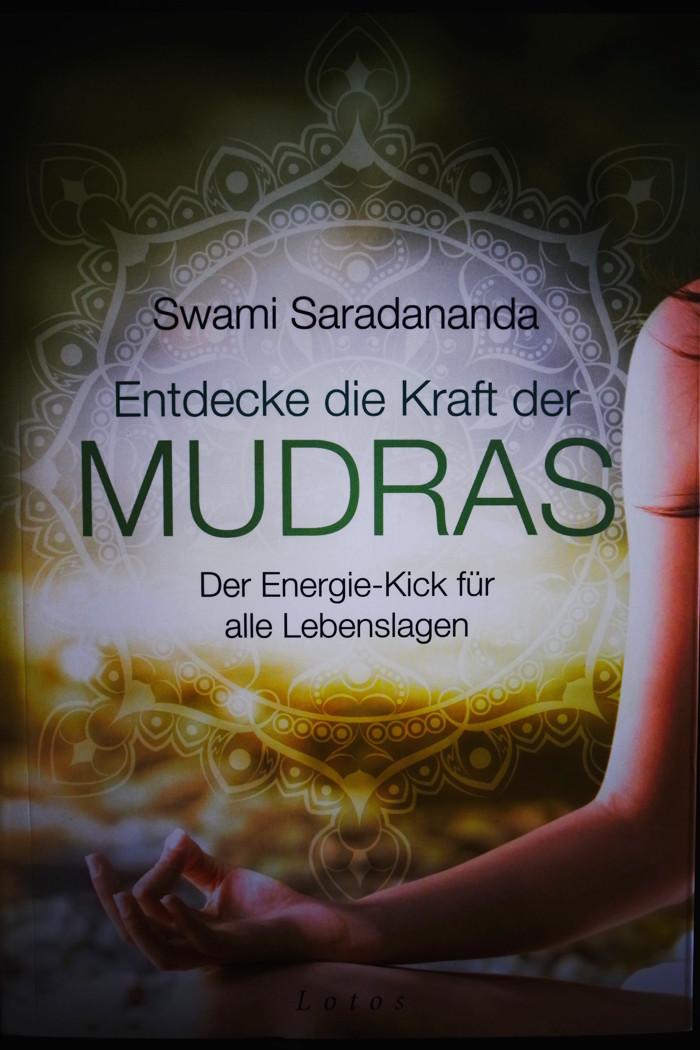 """""""Entdecke die Kraft der MUDRAS. Der Energie-Kick für alle Lebenslagen"""" von Swami Saradananda"""
