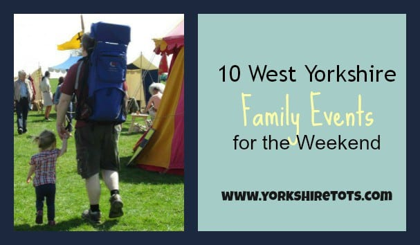 10 for the weekend - West Yorkshire family events February 6 & February 7