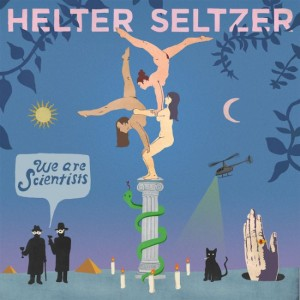 "WE ARE SCIENTISTS  ""Helter Seltzer""."