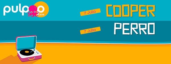 COOPER y PERRO se suman al PULPOP Festival 2018