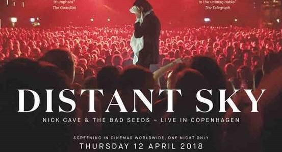 DISTANT SKY, el espectacular concierto de NICK CAVE en cines el 12 de abril.