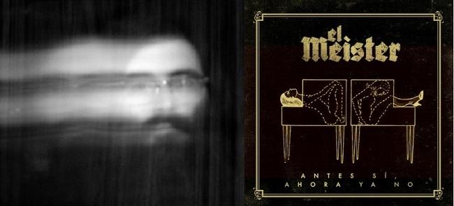 """EL MEISTER """"Antes sí, ahora ya no"""", nuevo adelanto de """"Fantasmagoría""""."""