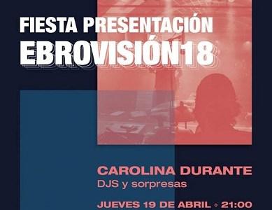 CAROLINA DURANTE actuarán en la fiesta de presentación del festival EBROVISIÓN.