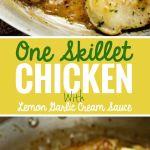 One Skillet Chicken with Lemon Garlic Cream Sauce